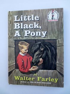 Little Black, A Pony ( 1961) by Walter Farley - Vintage Children's Book. My copy fell apart about 2000.