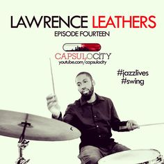 Drummer Lawrence Leathers talks about jazz and his career. Click the photo to see the interview.