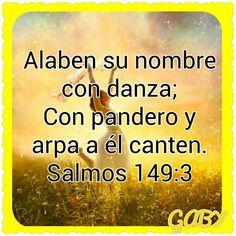Alaben su nombre con danza;Con pandero y arpa a él canten. Salmos 149:3