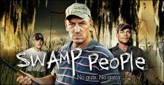 • Swamp People •