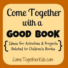 Come Together Kids: Activities & Projects with Children's Books