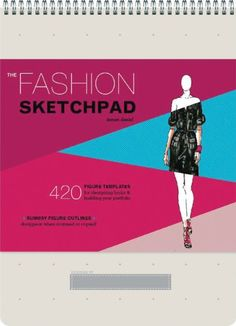 The Fashion Sketchpad: 420 Figure Templates for Designing Looks and Building Your Portfolio « LibraryUserGroup.com – The Library of Library User Group
