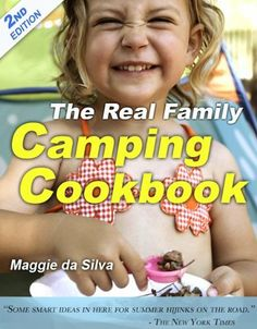 The Real Family Camping Cookbook by Maggie da Silva. $3.62. Publisher: CAC Digital Arts; 1 edition (June 9, 2012). 279 pages