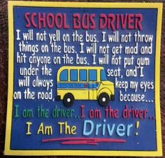 "School Bus ""I am the driver"""