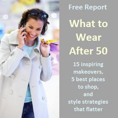 What to Wear After 50 - FREE report from Vibrant Nation http://www.vibrantnation.com/?p=130292