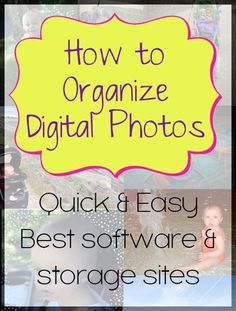 How to Organize your Digital Photos - great tips!