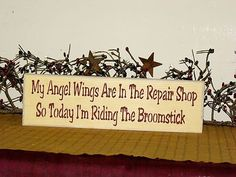 "Primitive Country Signs | Primitive Country Shelf Sitter Sign~""My Angel Wings Are In The Repair ... #CountryPrimitive"
