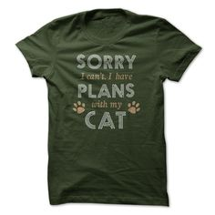 Sorry I cant, I have plans with my cat! T-Shirts, Hoodies, Sweaters