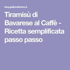 Tiramisù di Bavarese al Caffè - Ricetta semplificata passo passo