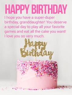 Happy Birthday Wishes Card For Granddaughter Birthdays Are Games And Cake Let Your Know You Hope She Does All Her Favorite Things Today
