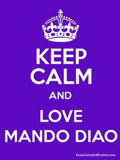 Keep Calm and LOVE MANDO DIAO Poster