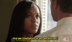 And, finally: BE. A. GLADIATOR. | 18 Ways You Can Become A Feminist Badass Like Olivia Pope