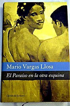 EL PARAISO EN LA OTRA ESQUINA de Mario Vargas Llosa http://www.amazon.es/dp/B0023C4Q9Y/ref=cm_sw_r_pi_dp_8d1Twb0RD9NKN