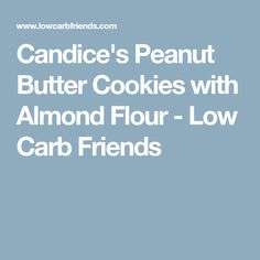 Candice's Peanut Butter Cookies with Almond Flour - Low Carb Friends