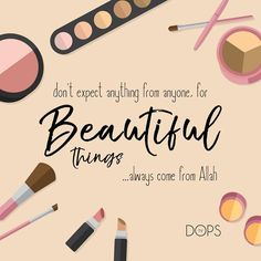 O Allah, You have beautified my body, so do beautify my character. Ameen.