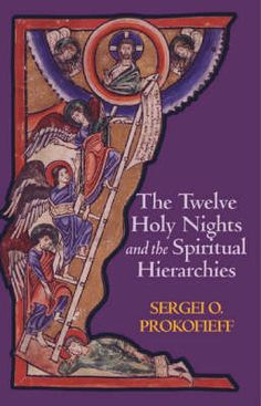 <B>Twelve Holy Nights and the Spiritual Hierarchies, The </B><I> </I>, PROKOFIEFF, SERGEI O.