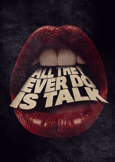 "POSTER: ""ALL THEY EVER DOIS TALK"" on Behance"