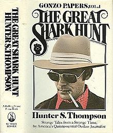 The Great Shark Hunt is a book by Hunter S. Thompson