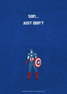 """""""Son... just don't."""" - Captain America"""