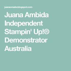 Juana Ambida Independent Stampin' Up!® Demonstrator Australia