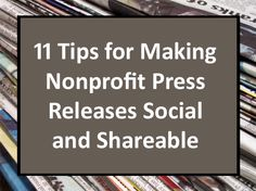 11 Tips for Making Nonprofit Press Releases Social andShareable