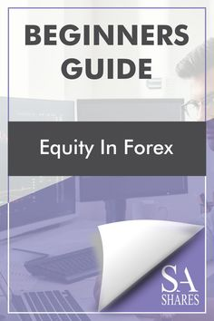 Equity in Forex – A Beginners Guide! Our team of professional forex brokers' honest opinion. #Broker #Trade #Forex #Review Forex Trading