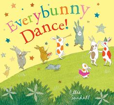 Everybunny Dance! by Ellie Sandall Easter Books for Kids