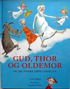 God, Thor, Greatgrandmother and everyone else in heaven - Lotte Salling - Denmark Thor, Vikings, Cooperative Learning, Home Schooling, Learn To Read, Denmark, Illustrators, Religion, Scandinavian