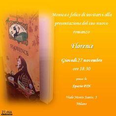 """Lancio libro """"Florence"""" di Monica Becco giovedì 27 novembre ore 18:30 presso lo Spazio PIN di Via Monte Santo, 5 a Milano. #savethedate"""