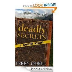 Deadly Secrets (Mapleton Mystery) by Terry Odell - 4.8 stars (5 reviews) - 356 pages - $2.99