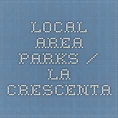 Local Area Parks / La Crescenta