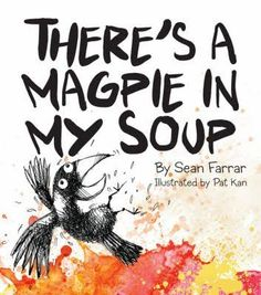 There's a Magpie in My Soup - Reading Time Crows Ravens, Australian Animals, Reading Time, Magpie, Soup, Autumn, Fall, Illustration, Ravens