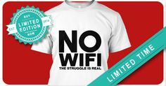 Discover Unisex No Wifi T-Shirt from Tee Obsession, a custom product made just for you by Teespring. With world-class production and customer support, your satisfaction is guaranteed. Struggle Is Real, Green Button, Wifi, Just For You, Unisex, Tees, Mens Tops, T Shirt, Style