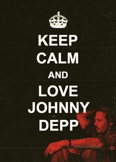 Love Johnny Depp. .....ok, if you insist!