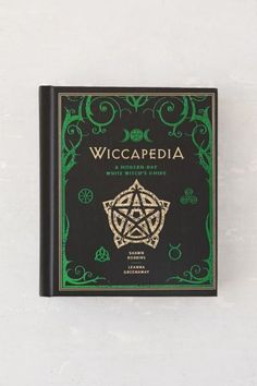 Wiccapedia: A Modern-Day White Witch's Guide By Shawn Robbins & Leanna Greenaway