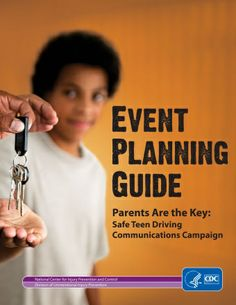 Planning a safe teen driving event?  Our free Event Planning Guide has steps and ideas for a successful event.  | Parents Are the Key to Safe Teen Driving | CDC Injury Center