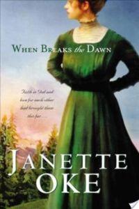 When Breaks the Dawn (Canadian West Book #3) By Janette Oke