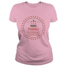 VINES It's a VINES thing you wouldn't understand shirts #gift #ideas #Popular #Everything #Videos #Shop #Animals #pets #Architecture #Art #Cars #motorcycles #Celebrities #DIY #crafts #Design #Education #Entertainment #Food #drink #Gardening #Geek #Hair #beauty #Health #fitness #History #Holidays #events #Home decor #Humor #Illustrations #posters #Kids #parenting #Men #Outdoors #Photography #Products #Quotes #Science #nature #Sports #Tattoos #Technology #Travel #Weddings #Women