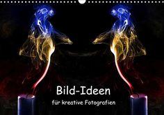 Bild-Ideen für kreative Fotografien - CALVENDO