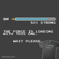 The Force is Still Loading…