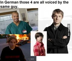 """With all TV shows and movies dubbed, I always go: """"Oh listen it's Turk and Wolowitz and Francis and John!"""""""