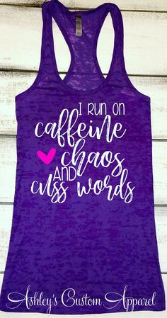 Funny Mom Shirt, I Run on Caffeine Chaos and Cuss Words, Workout Tank, Mom Strong, Funny Gym Shirt, Fitness Tank for Mom, Best Friend Gift  by AshleysCustomApparel