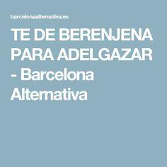 DIETA DEL SUEÑO PARA ADELGAZAR - Barcelona Alternativa Berenjena Para  Adelgazar c291333abbbb