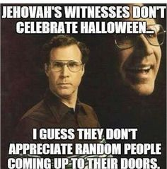 Jehovah witnesses. Halloween