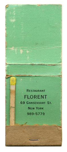 "Restaurant Florent, NYC the Pioneering 24 Hour Destination for GENUINE New Yorkers that was located in the ORIGINAL Meat Packing District -prior to the area becoming an overpriced tourist infested, drunken college student shopping mall ""ATTRACTION"". To Order Your Business' own branded #Matchbooks call 800.605.7331 or GoTo: www.GetMatches.com. Today!"
