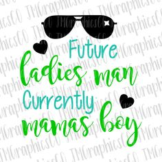 Future Ladies man currently mamas boy svg, eps, dxf, png, cricut or cameo, scan N cut, cut file, ladies man svg, mamas boy svg, baby boy svg by JMGraphicsCO on Etsy