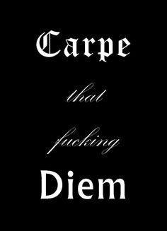 Carpe Diem #carpediem #quote
