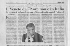 """""""IL VENETO DA 72 ORE NON E' IN ITALIA""""...parola di """"ITALIA OGGI"""" !!!"""