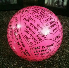 Question Ball Game! Cover a ball in questions (be creative!), sit in a circle and toss the ball around, answer the question that your right hand thumb lands on. Could also be themed for party games/ice breakers (baby shower, bridal shower, bachelorette party, etc)