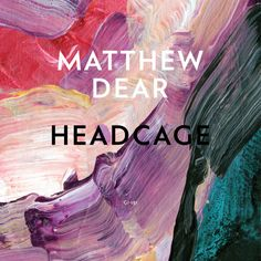 Matthew Dear - Headcage (Record Store Day)